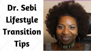 7 Dr Sebi Transition Tips LP Share