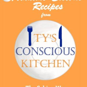NEW! Vol. 5 eBook: Gluten-Free: Alkaline Electric Recipes from Ty's Conscious Kitchen The Sebian Way