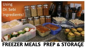 Dr Sebi Freezer Meals Prep and Storage
