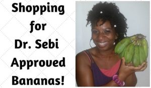 Dr Sebi Approved Banana Shopping